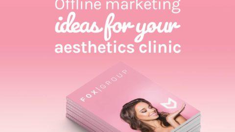 Offline Marketing Ideas for your Aesthetics Clinic